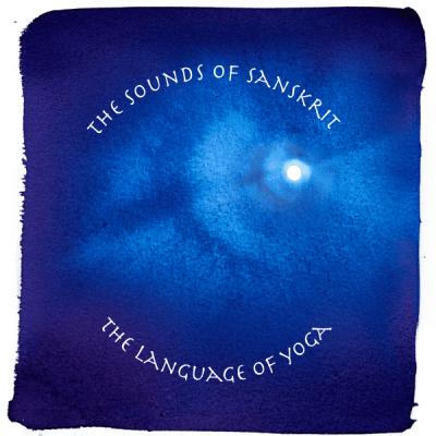 The Sounds of Sanskrit ~ the language of yoga